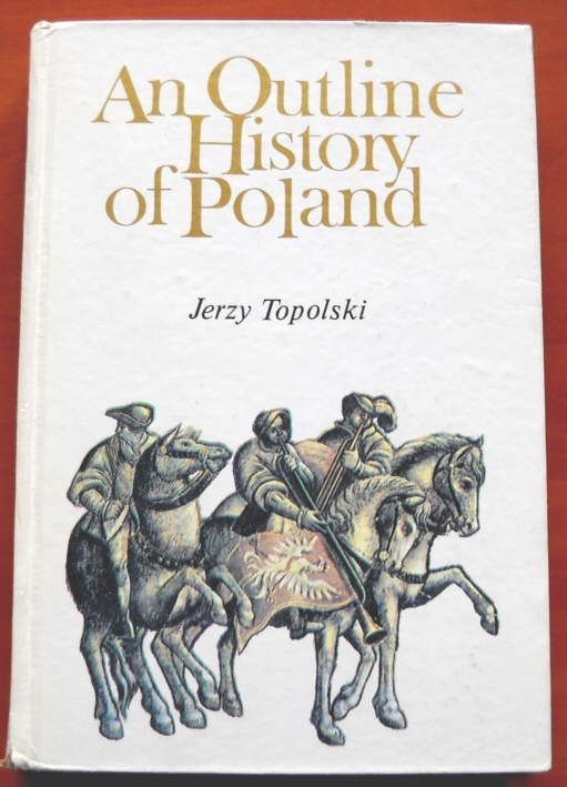 An Outline History of Poland - Topolski Jerzy